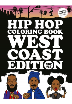 Hip Hop Coloring Book West Coast Edition by Mark 563 9789188369413