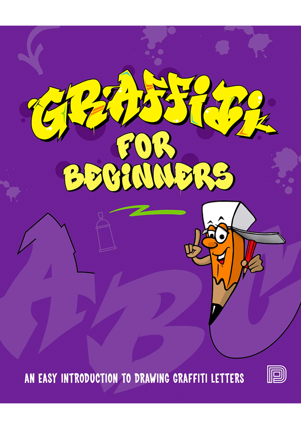 Graffiti for Beginners- An Easy Introduction to Drawing Graffiti Letters 9789188369505