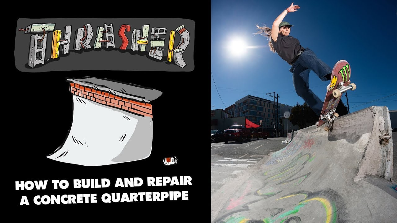 Thrasher's- How to Build and Repair a Concrete Quarterpipe